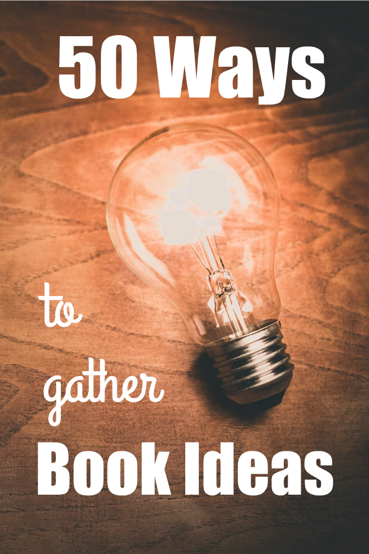 50 Ways to Gather Book Ideas