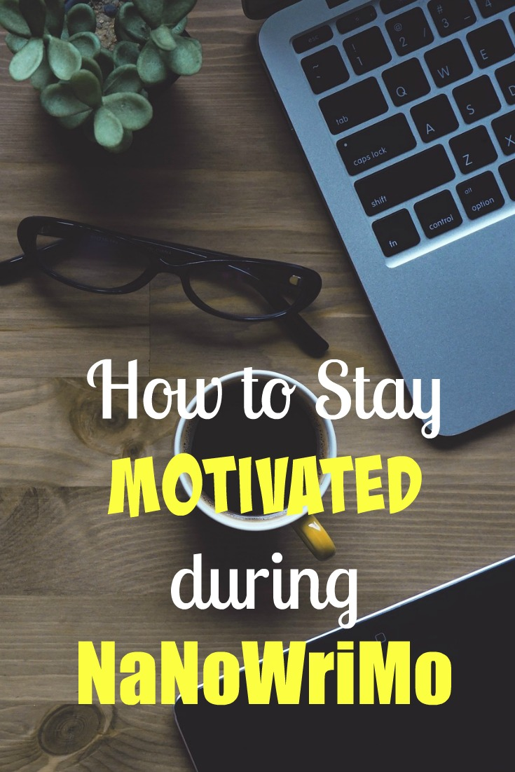 NaNoWriMo: How to Stay Motivated